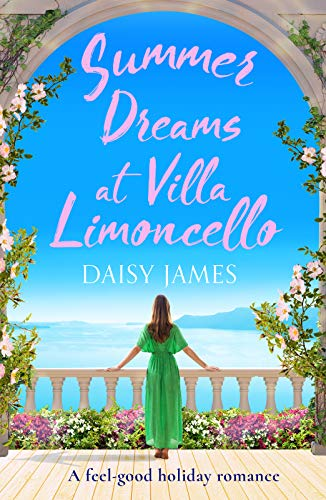 Summer Dreams at Villa Limoncello: A feel good holiday romance (Tuscan Dreams Book 2)  Daisy James