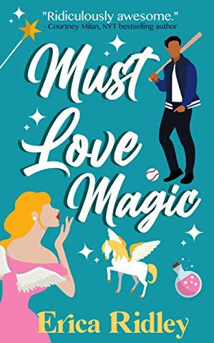 Must Love Magic (Magic & Mayhem Book 2)  Erica Ridley