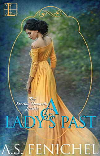 A Lady's Past (Everton Domestic Society Book 4) A.S. Fenichel