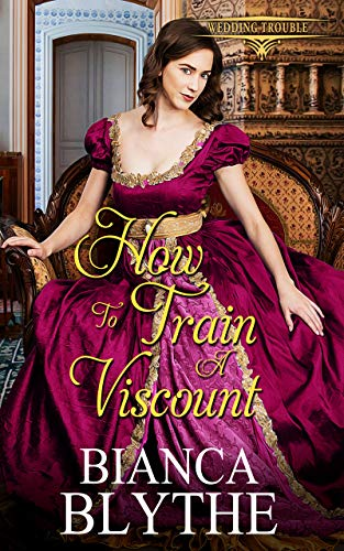 How to Train a Viscount   Bianca Blythe