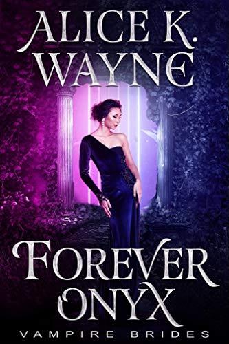 Forever Onyx (Vampire Brides)  Alice K. Wayne