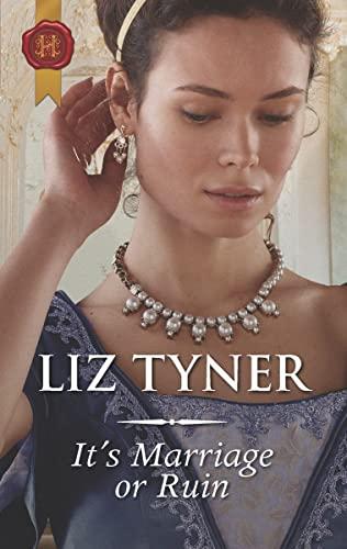 It's Marriage Or Ruin  Liz Tyner