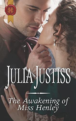 The Awakening of Miss Henley (The Cinderella Spinsters Book 1) Julia Justiss