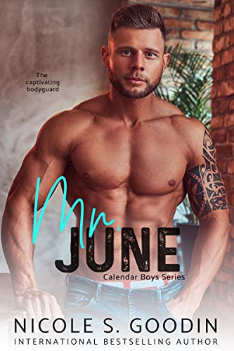 Mr. June: An Enemies to Lovers Romance (Calendar Boys Book 6)   Nicole S. Goodin