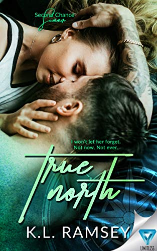 True North (Second Chance Summer Book 1)   K.L. Ramsey
