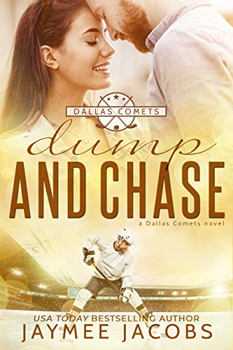 Dump and Chase (Dallas Comets Book 5)  Jaymee Jacobs