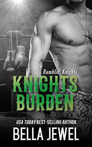 Knights Burden (Rumblin' Knights Book 4)  Bella Jewel