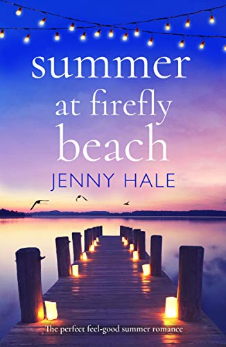 Summer at Firefly Beach: The perfect feel good summer romance  Jenny Hale