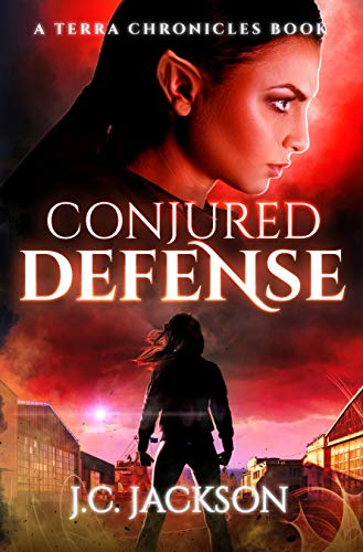 Conjured Defense (Terra Chronicles Book 4)  J.C. Jackson