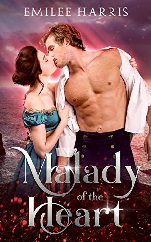 Malady of the Heart (Currents of Love Book 1)  Emilee Harris