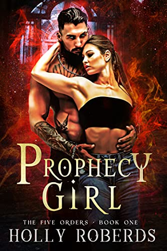 Prophecy Girl (The Five Orders Book 1)   Holly Roberds
