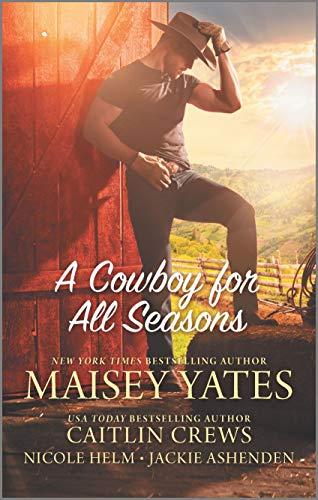 A Cowboy for All Seasons  Caitlin Crews, Nicole Helm, et al.