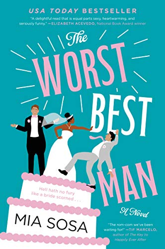 The Worst Best Man: A Novel  Mia Sosa