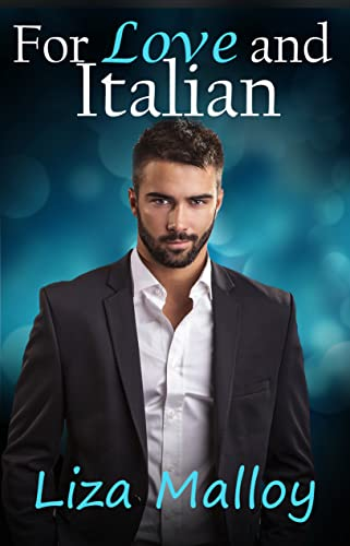 For Love and Italian   Liza Malloy