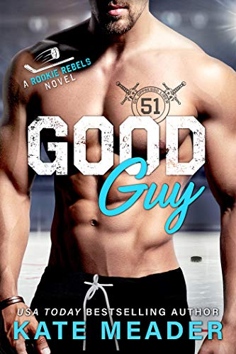 Good Guy (A Rookie Rebels Novel)  Kate Meader