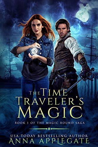 The Time Traveler's Magic (Book 1 of the Magic Bound Saga)  Anna Applegate