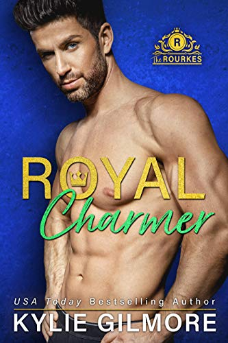 Royal Charmer (The Rourkes, Book 4)  Kylie Gilmore