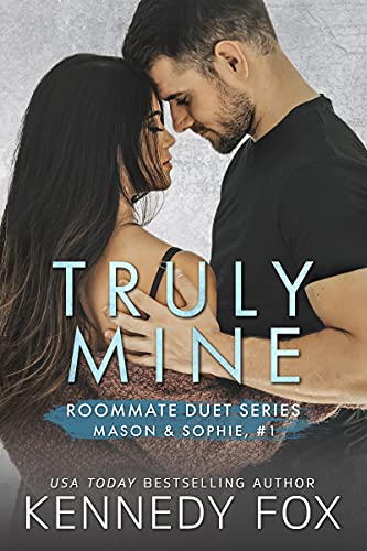 Truly Mine (Mason & Sophie duet Book 1)  Kennedy Fox