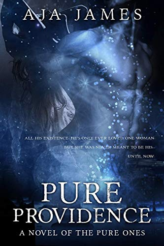 Pure Providence: A Novel of the Pure Ones (Pure/ Dark Ones Book 10)  Aja James