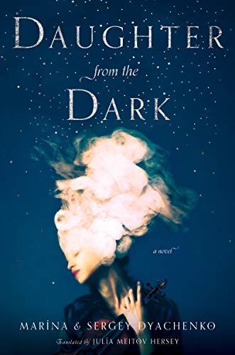 Daughter from the Dark: A Novel  Sergey and Marina Dyachenko