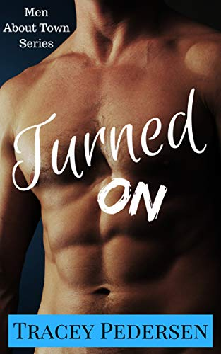 Turned On! (Men About Town Book 5) Tracey Pedersen