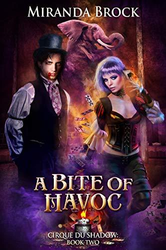A Bite of Havoc (Cirque du Shadow Book 2)  Miranda Brock