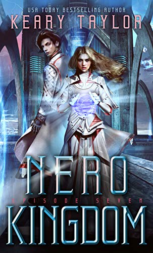 Nero Kingdom: A Space Fantasy Romance (The Neron Rising Saga Book 7)  Keary Taylor