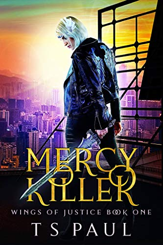Mercy Killer (Wings of Justice Book 1)   T S Paul