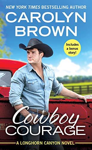 Cowboy Courage: Includes a bonus novella (Longhorn Canyon Book 6)  Carolyn Brown
