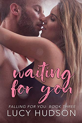 Waiting for You (Falling for You Book 3)   Lucy Hudson