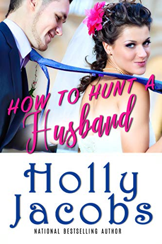 How to Hunt A Husband Holly Jacobs