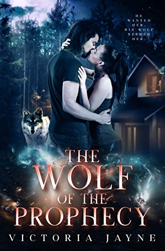 The Wolf of the Prophecy (The Prophecy Trilogy Book 2) Victoria Jayne