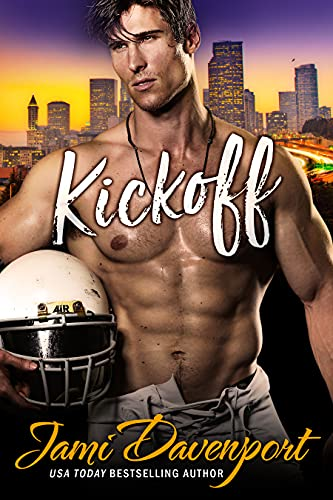 Kickoff: The Originals (Seattle Steelheads Book 1) Jami Davenport