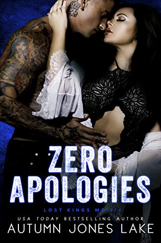 Zero Apologies: Zero and Lilly, Part 3 (Lost Kings MC Book 14)  Autumn Jones Lake