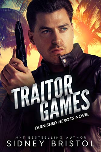 Traitor Games (Tarnished Heroes Book 3) Sidney Bristol