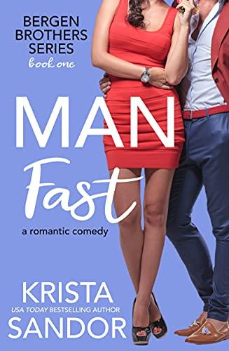 Man Fast (Bergen Brothers Book 1)  Krista Sandor