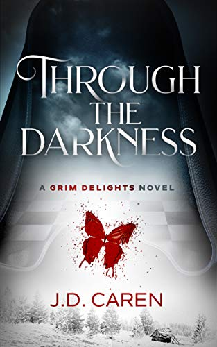 Through the Darkness: A Grim Delights Novel  J.D. Caren