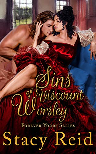 The Sins of Viscount Worsley (Forever Yours Book 8)  Stacy Reid