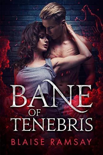 Bane of Tenebris (Wolfgods Book 2) Blaise Ramsay