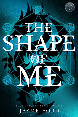 The Shape of Me (Soul Catcher Book 1)  Jayme Ford