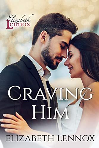 Craving Him (Sinful Nights Book 6) Elizabeth Lennox