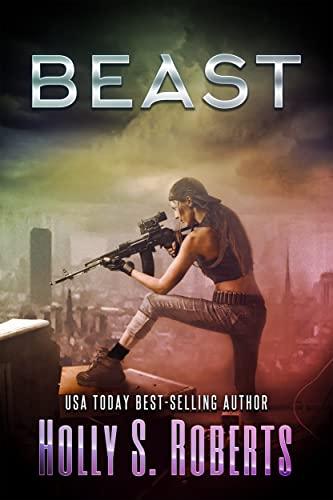 Beast (A Genetically Modified Novel Book 3)  Holly S. Roberts, D'Elen McClain