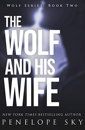 The Wolf and His Wife  Penelope Sky