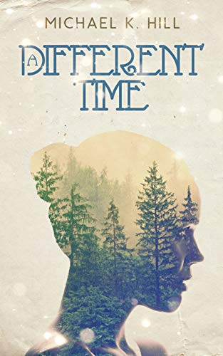 A Different Time Michael K. Hill