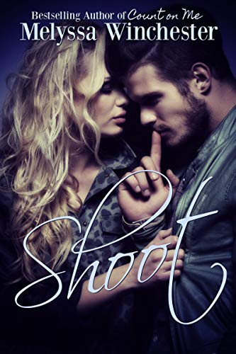 Shoot (Black & Blue Book 4)  Melyssa Winchester