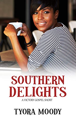 Southern Delights: A Short Story (Victory Gospel Short Book 2) Tyora Moody