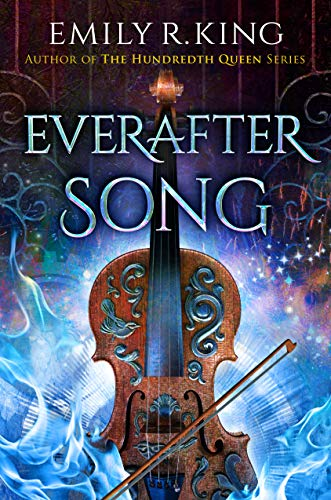 Everafter Song (The Evermore Chronicles Book 3)  Emily R. King