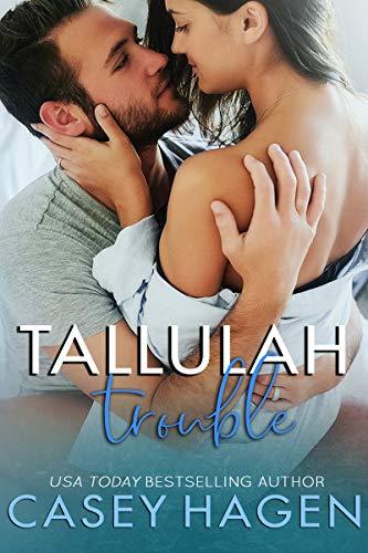 Tallulah Trouble (Tallulah Cove Book 3)  Casey Hagen