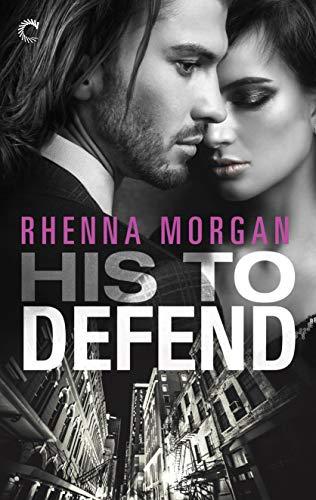 His to Defend (NOLA Knights Book 1)  Rhenna Morgan