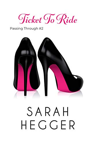 Ticket To Ride (Passing Through Series Book 2)  Sarah Hegger